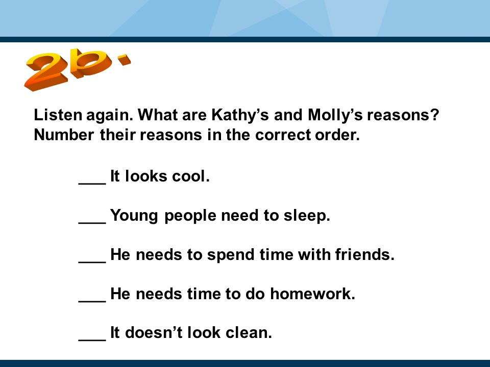 Listen again. What are Kathy's and Molly's reasons.