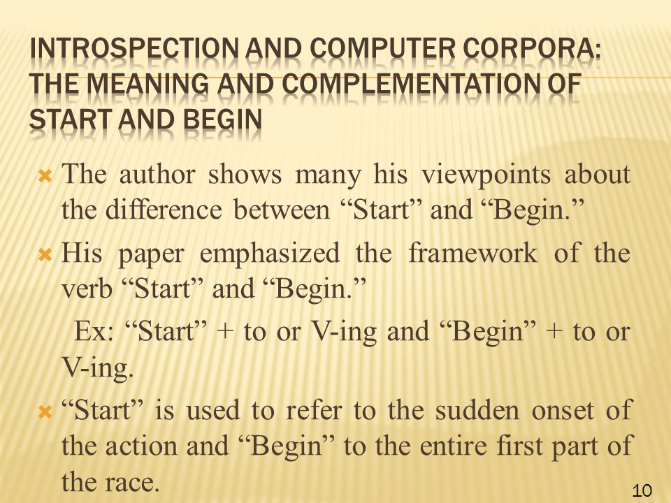  The author shows many his viewpoints about the difference between Start and Begin.  His paper emphasized the framework of the verb Start and Begin. Ex: Start + to or V-ing and Begin + to or V-ing.