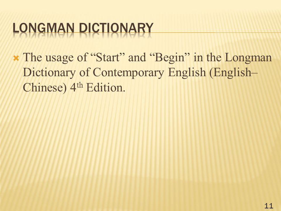  The usage of Start and Begin in the Longman Dictionary of Contemporary English (English– Chinese) 4 th Edition.