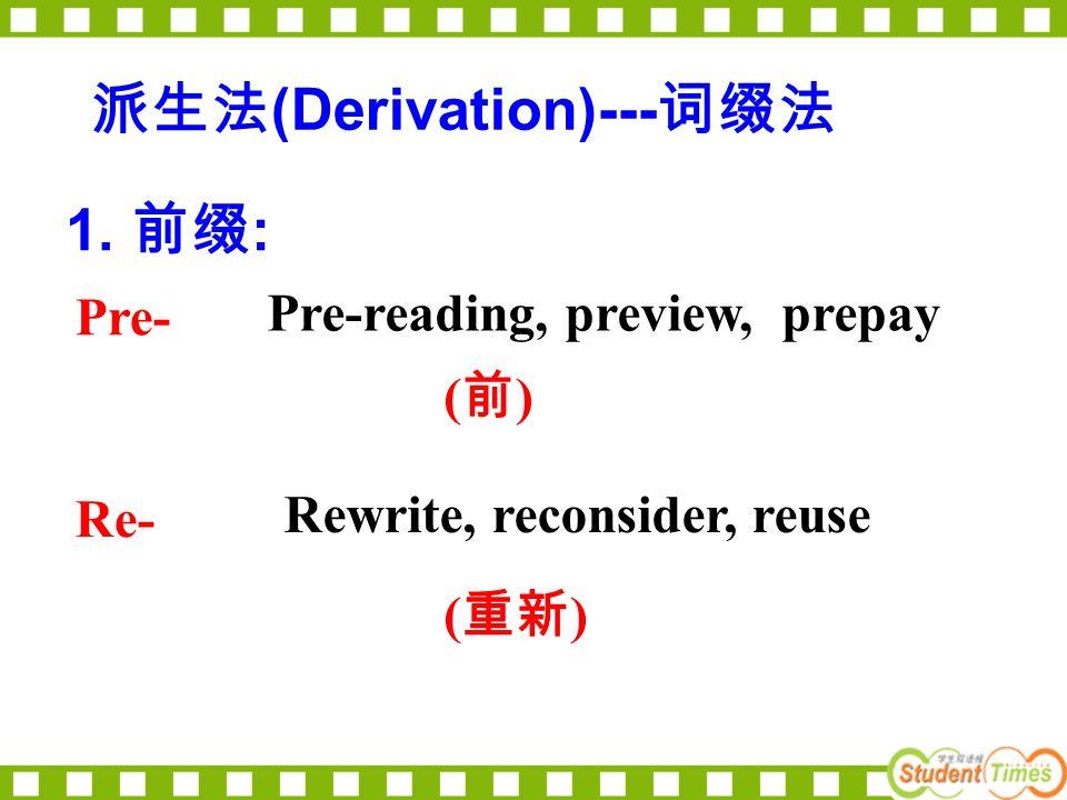 派生法 (Derivation)--- 词缀法 1.