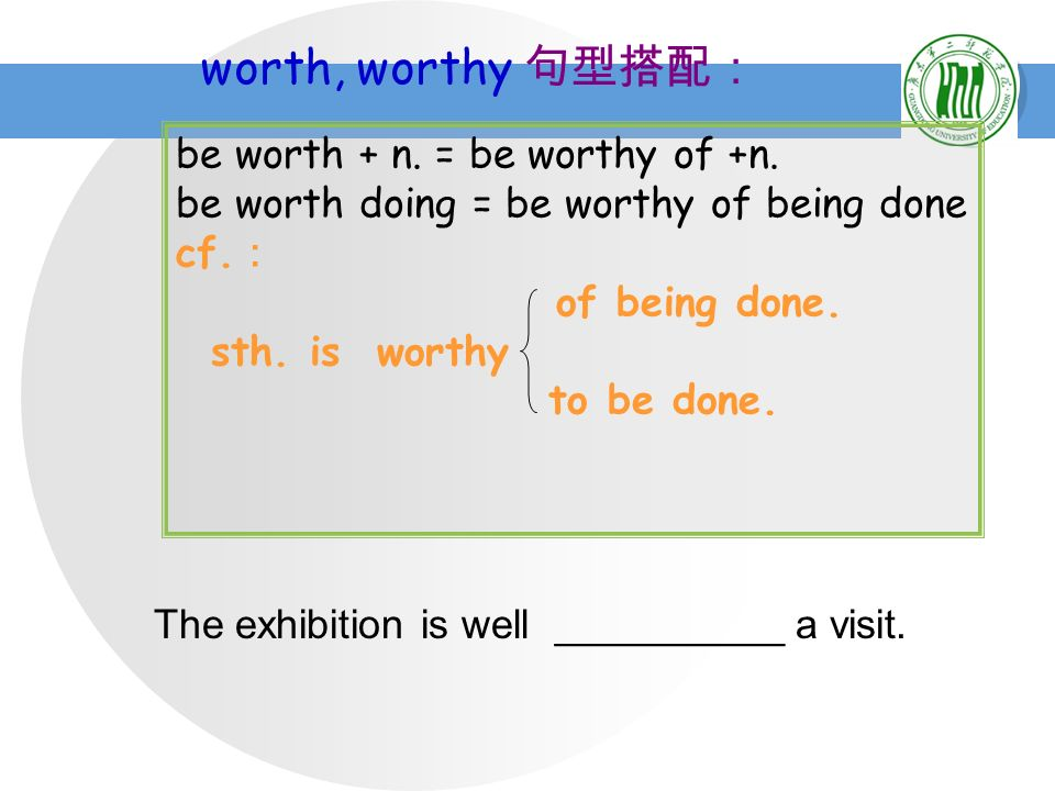 (L50) 9. be worthy of (L50) deserving 值得 Example.