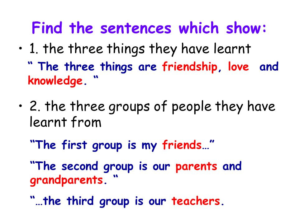 Find the sentences which show: 1. the three things they have learnt 2.