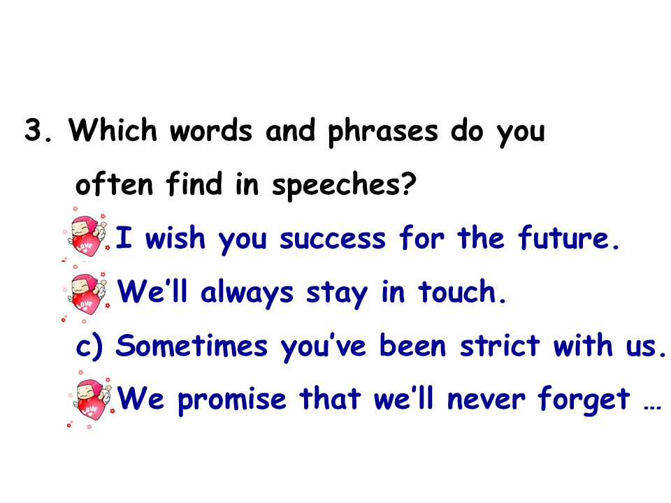 3. Which words and phrases do you often find in speeches.
