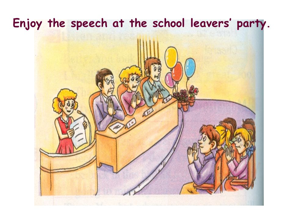 Enjoy the speech at the school leavers' party.