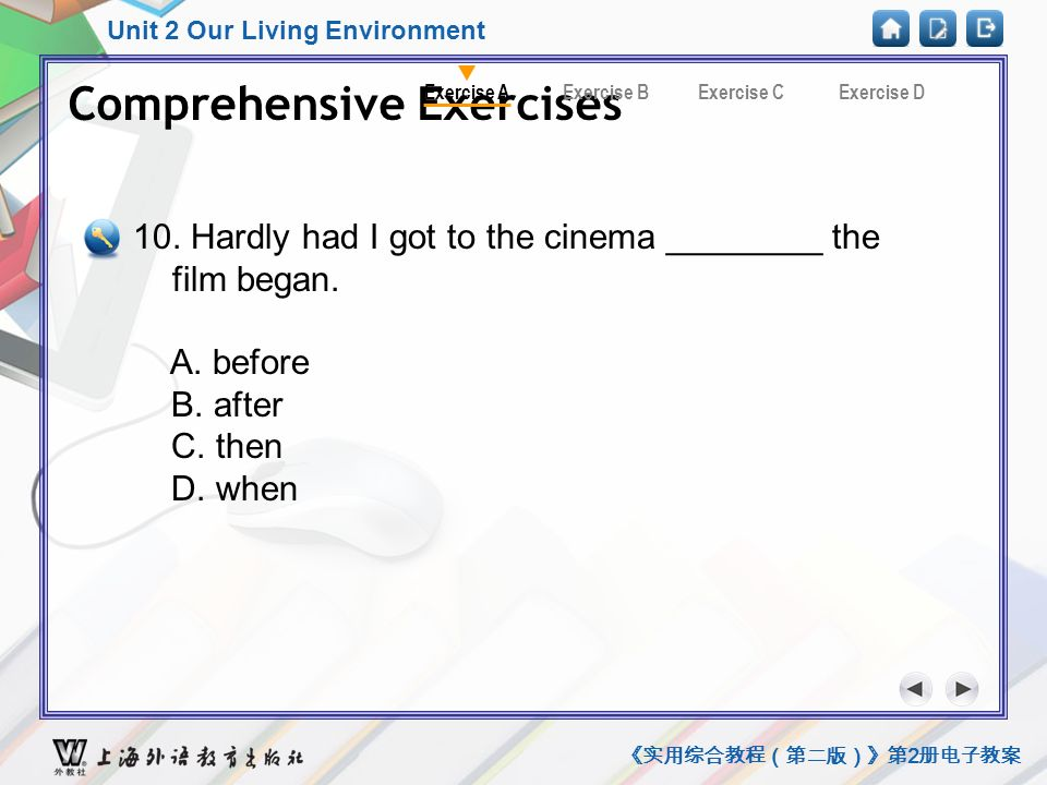 Unit 2 Our Living Environment 《实用综合教程(第二版)》第 2 册电子教案 Comprehensive Exercises A8 Comprehensive Exercises Exercise CExercise BExercise DExercise A 10.