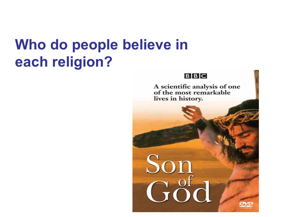 Who do people believe in each religion