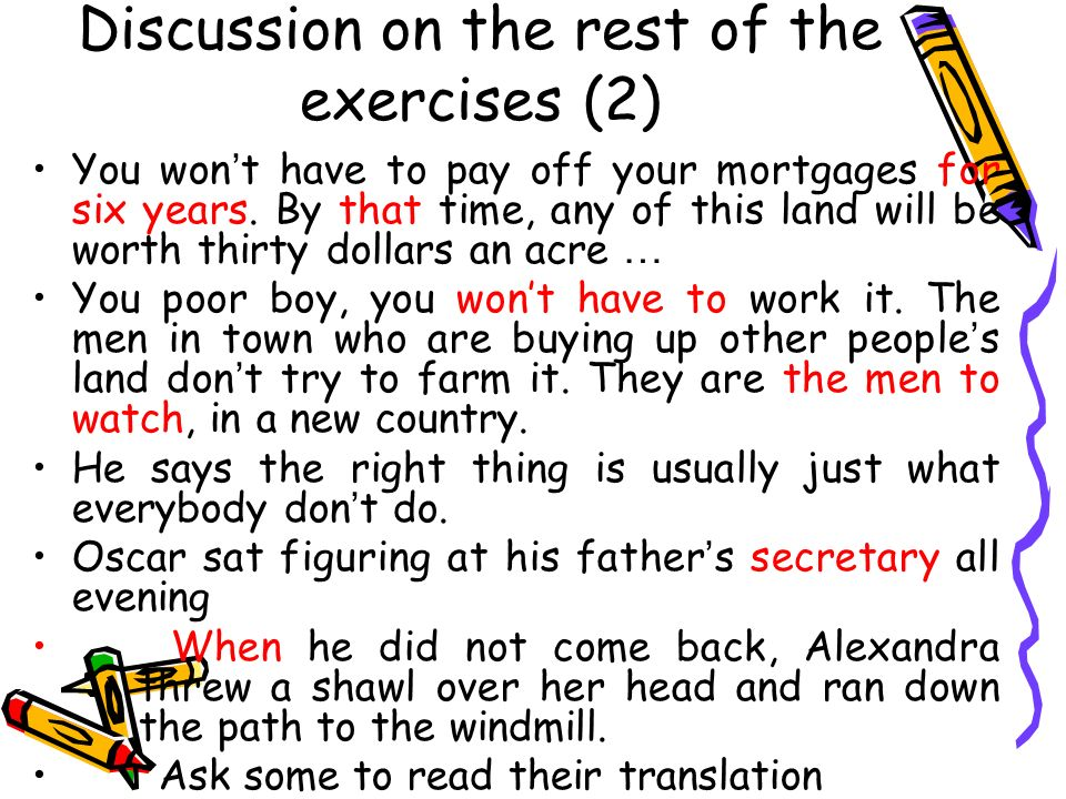 Discussion on the rest of the exercises (2) You won ' t have to pay off your mortgages for six years.