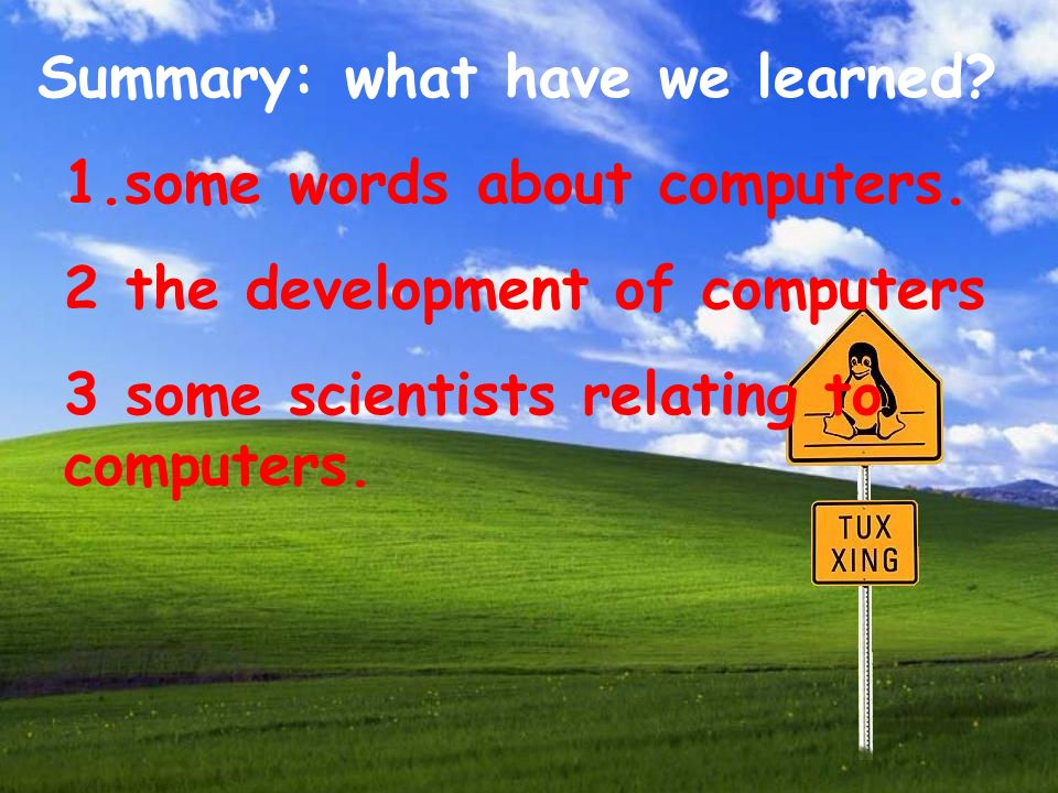 Summary: what have we learned. 1.some words about computers.