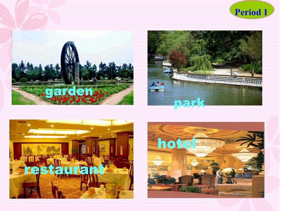 park restaurant hotel garden Period 1