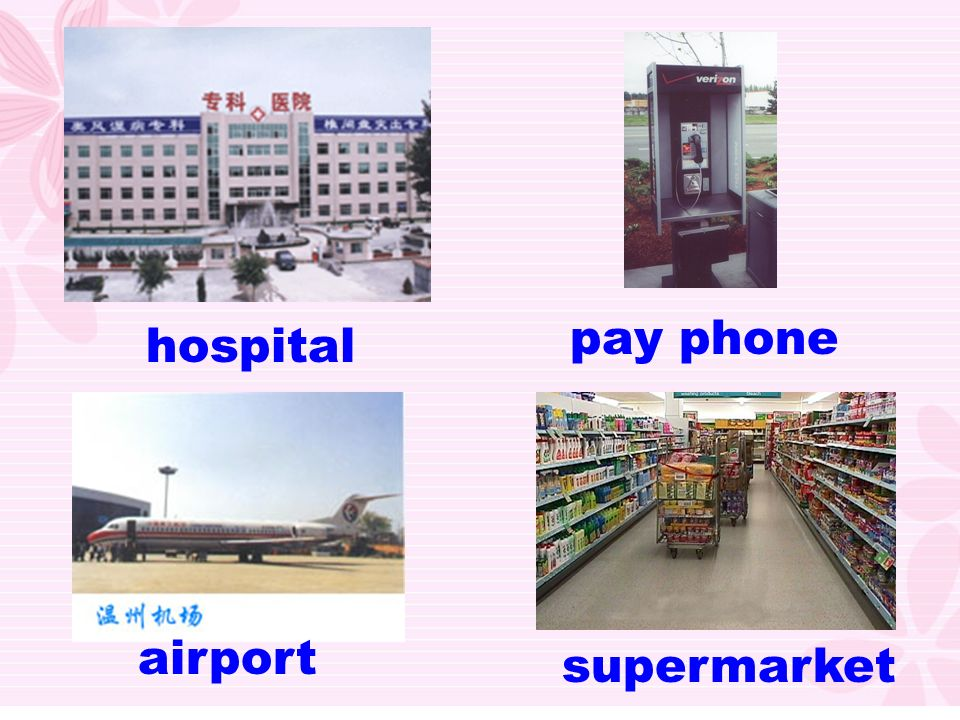 hospital airport pay phone supermarket
