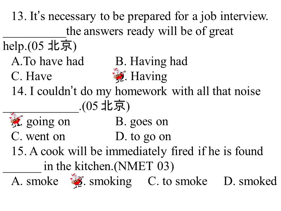 13. It ' s necessary to be prepared for a job interview.