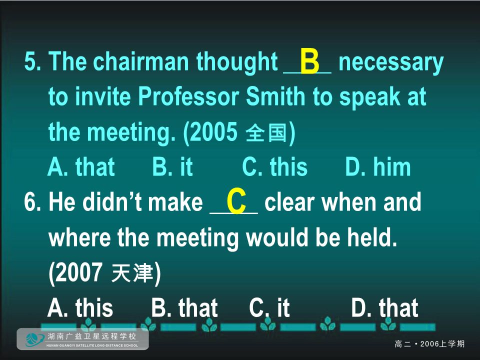 5. The chairman thought ____ necessary to invite Professor Smith to speak at the meeting.
