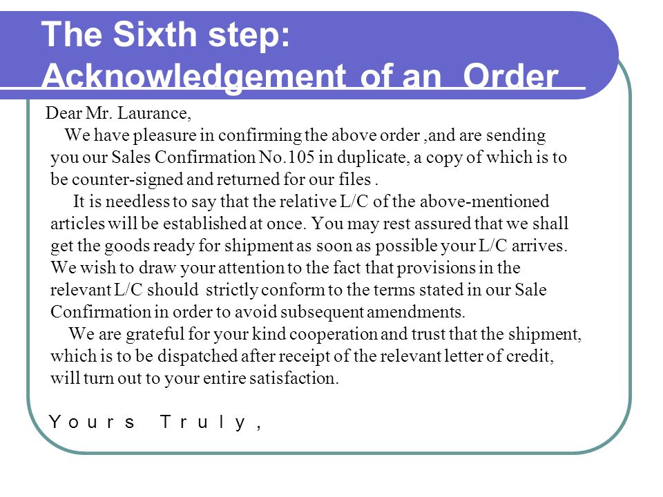 The Sixth step: Acknowledgement of an Order Dear Mr.