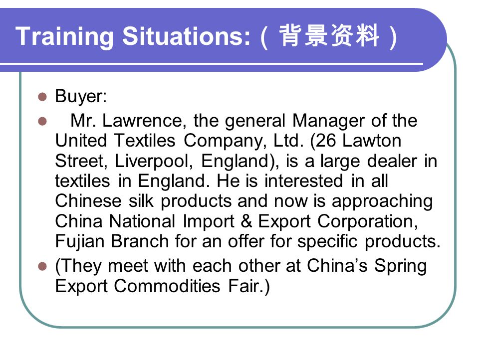Training Situations: (背景资料) Buyer: Mr.