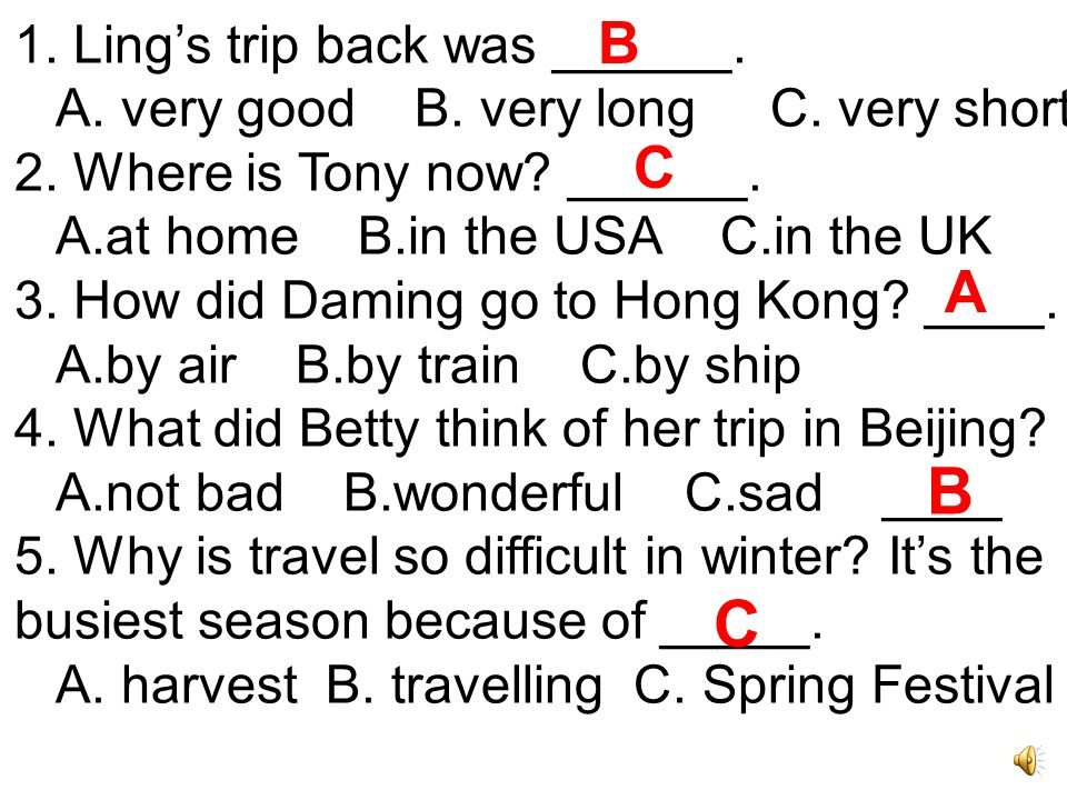 1. Ling's trip back was ______. A. very good B.