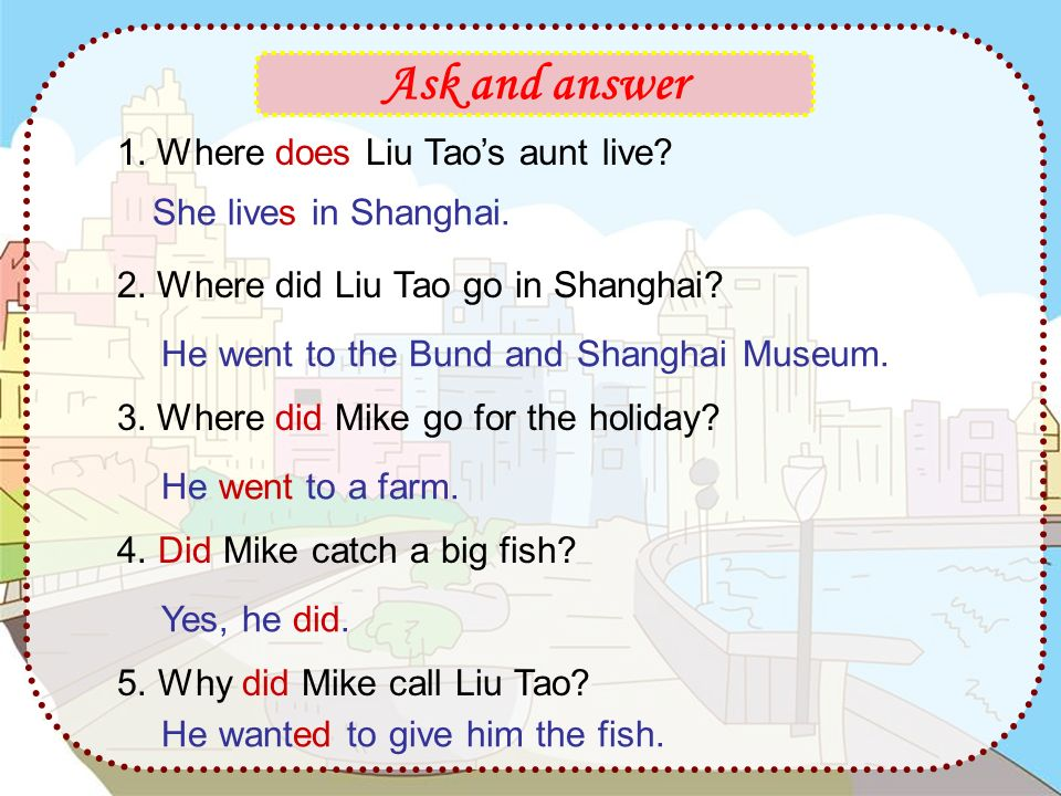 Ask and answer 1.Where does Liu Tao's aunt live. 2.Where did Liu Tao go in Shanghai.