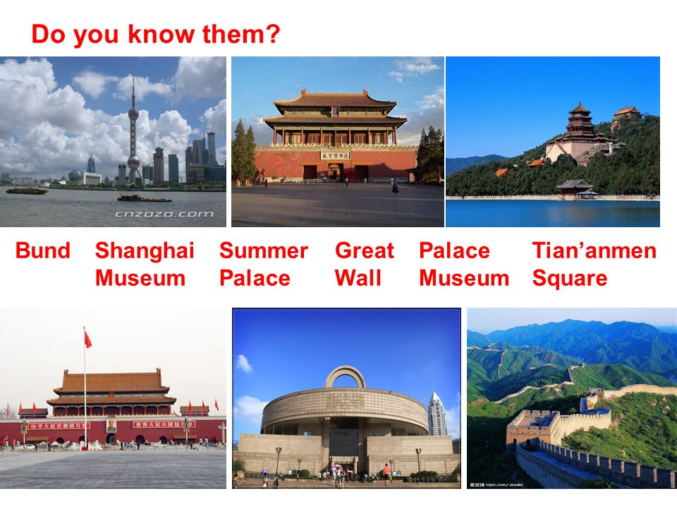 Do you know them BundShanghai Museum Summer Palace Great Wall Palace Museum Tian'anmen Square