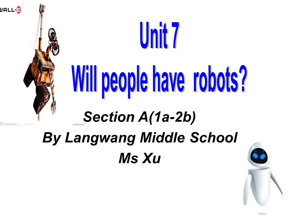 Section A(1a-2b) By Langwang Middle School Ms Xu Section A(1a-2b) By Langwang Middle School Ms Xu