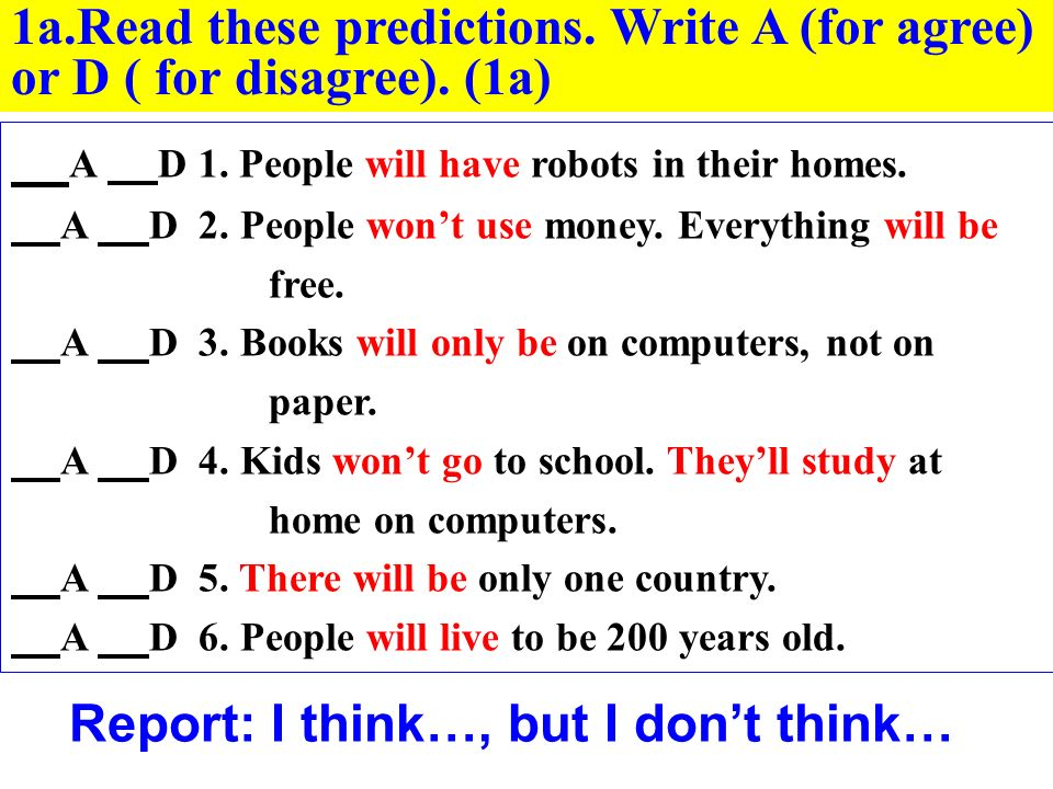 A D 1. People will have robots in their homes. A D 2.