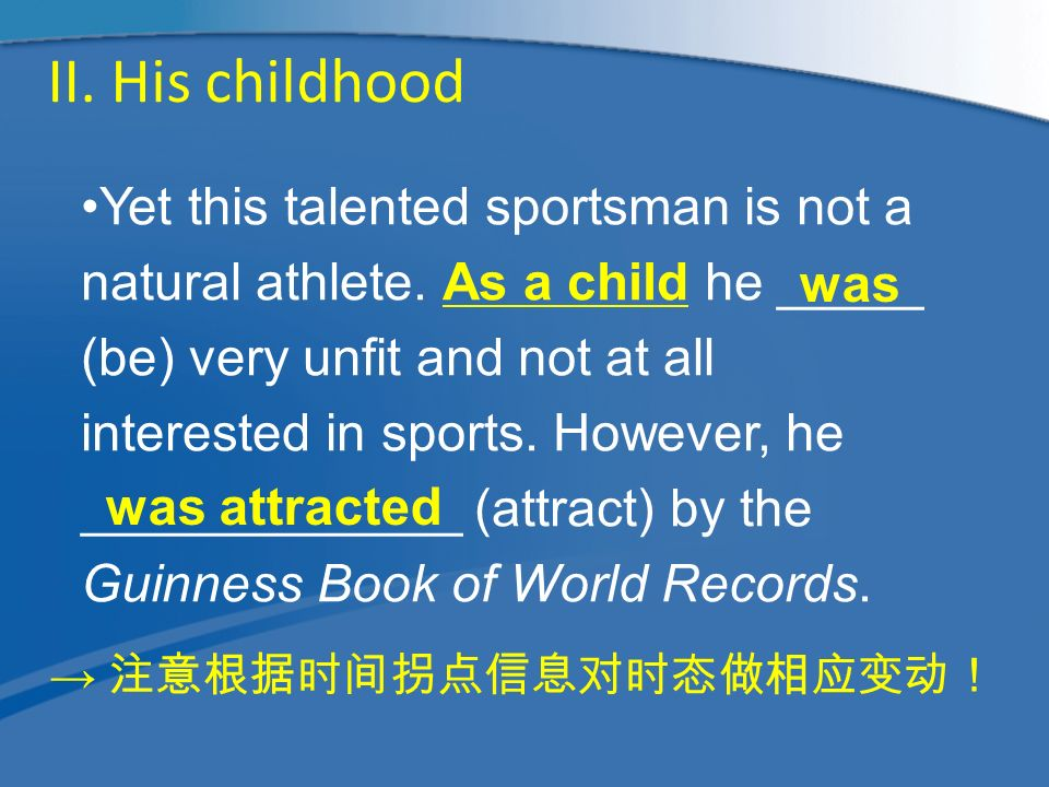 II. His childhood Yet this talented sportsman is not a natural athlete.