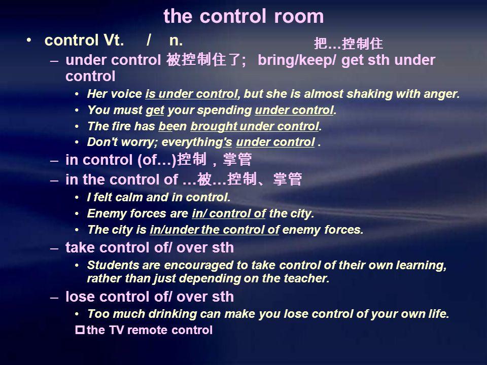 the control room control Vt. / n.