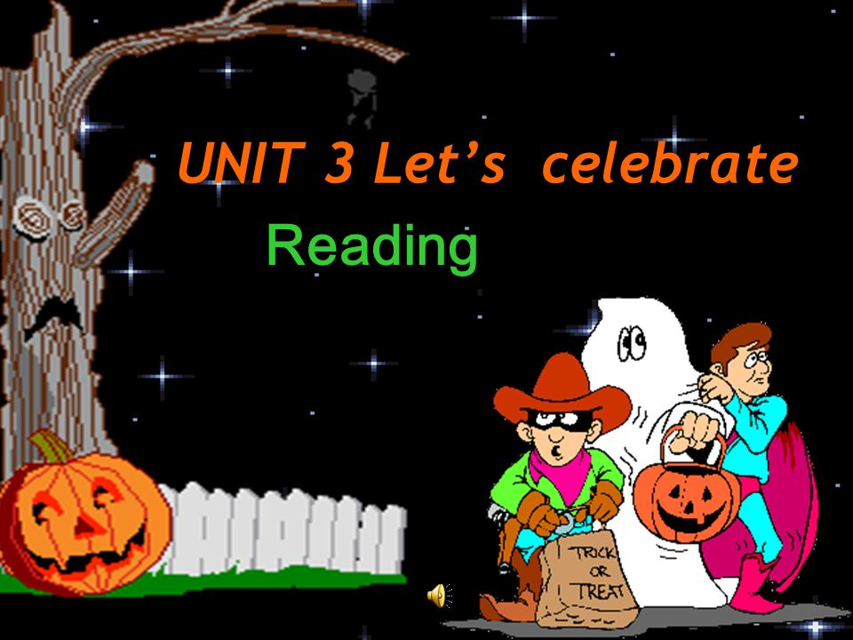 UNIT 3 Let's celebrate Reading