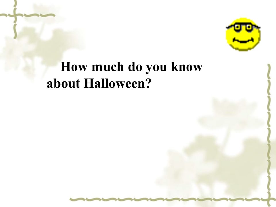 How much do you know about Halloween