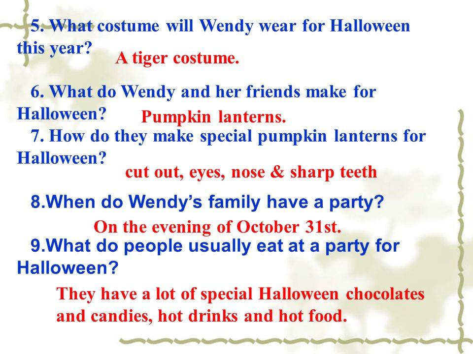5. What costume will Wendy wear for Halloween this year.