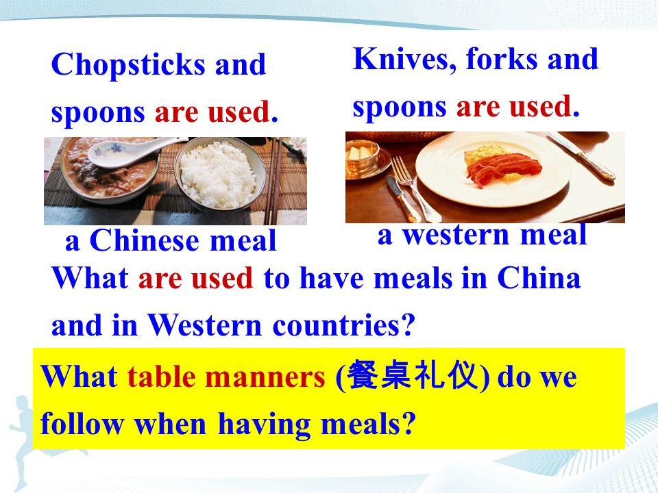 a Chinese meal What are used to have meals in China and in Western countries.