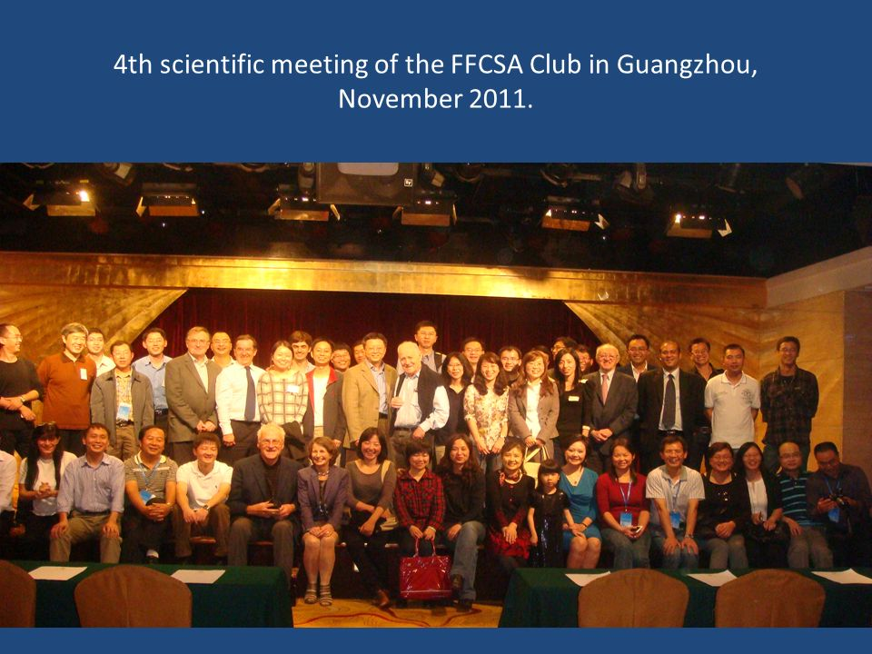 4th scientific meeting of the FFCSA Club in Guangzhou, November 2011.