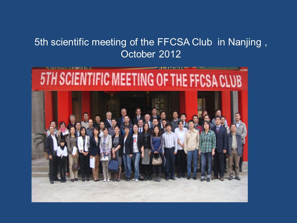 5th scientific meeting of the FFCSA Club in Nanjing, October 2012