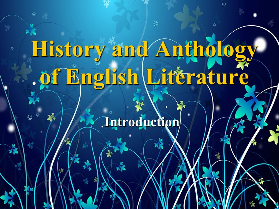 History and Anthology of English Literature Introduction