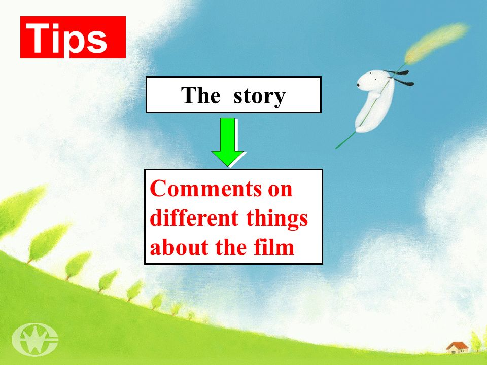 Tips The story Comments on different things about the film