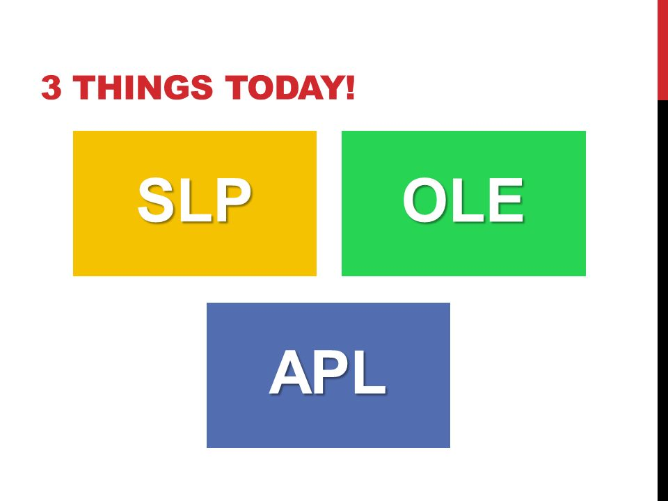3 THINGS TODAY!SLPOLE APL
