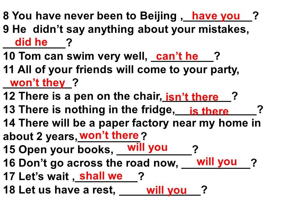 8. 你父母会游泳,是吗? Your parents can swim, ____________.