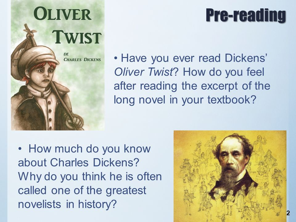 Have you ever read Dickens' Oliver Twist.