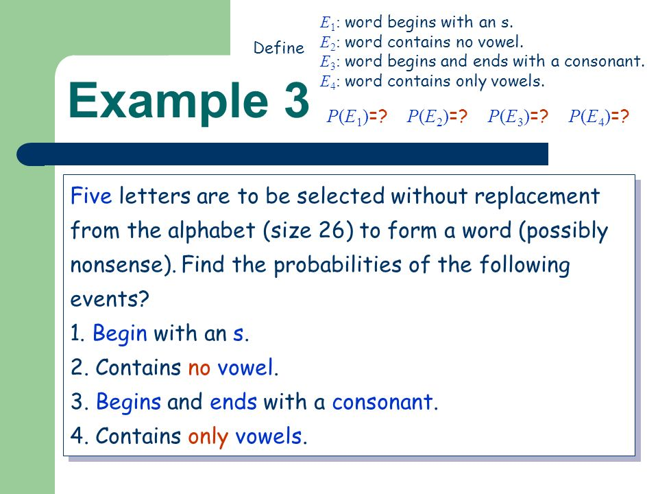 Example 3 Five letters are to be selected without replacement from the alphabet (size 26) to form a word (possibly nonsense).