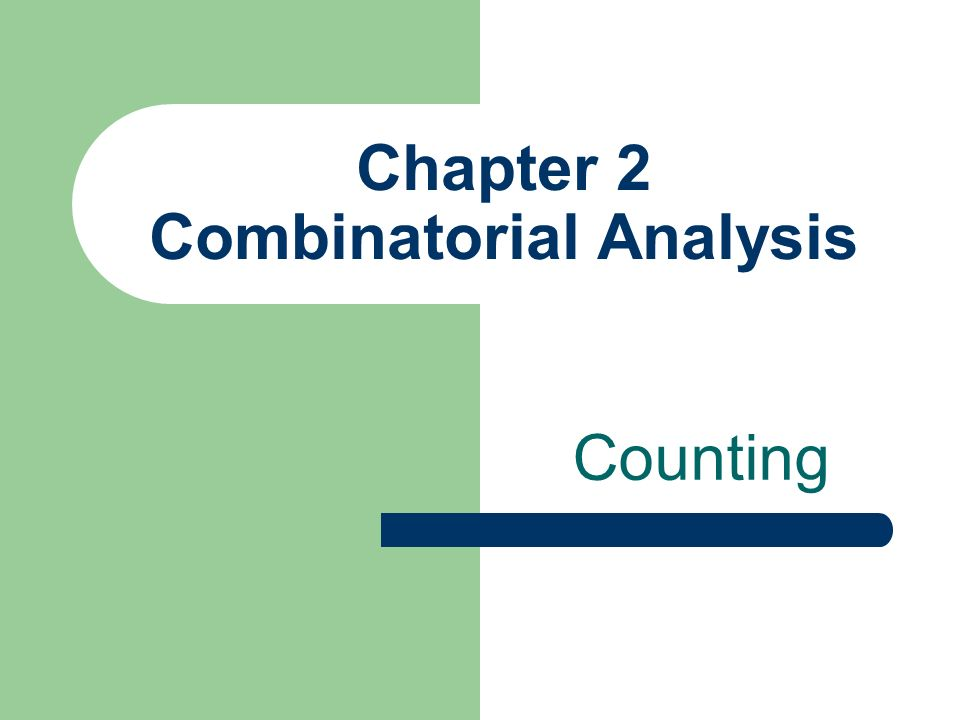 Chapter 2 Combinatorial Analysis Counting