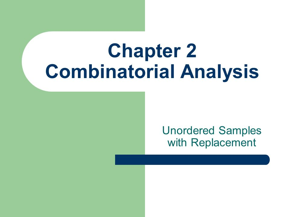 Chapter 2 Combinatorial Analysis Unordered Samples with Replacement