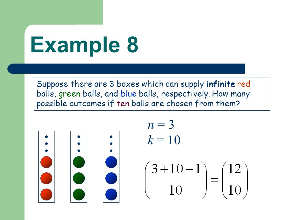 Example 8 Suppose there are 3 boxes which can supply infinite red balls, green balls, and blue balls, respectively.