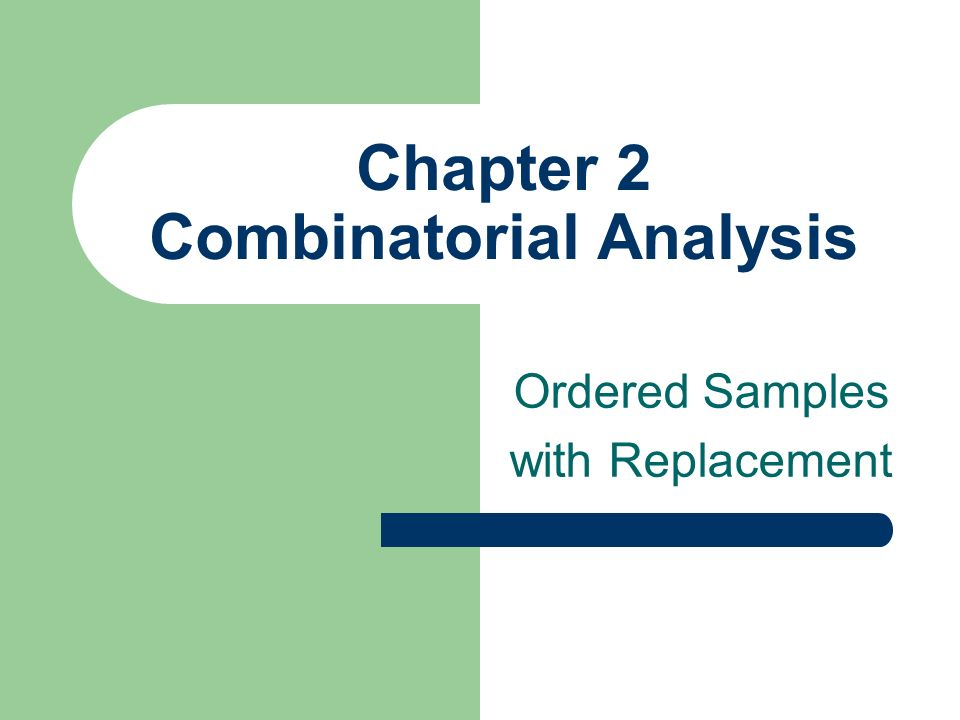 Chapter 2 Combinatorial Analysis Ordered Samples with Replacement