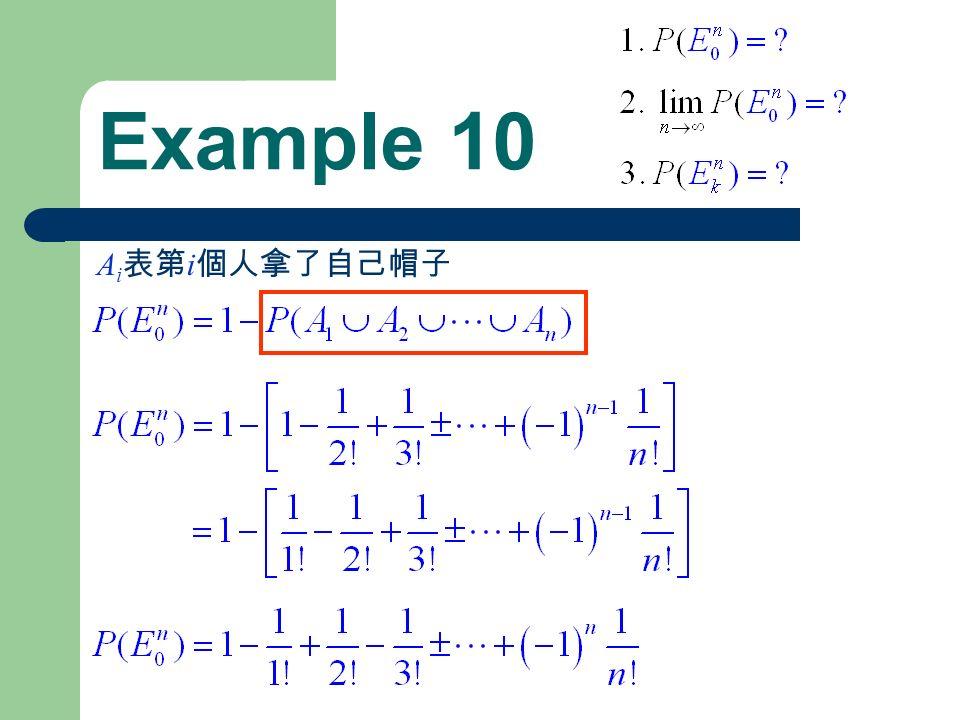 Example 10 A i 表第 i 個人拿了自己帽子