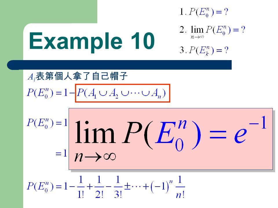 Example 10 A i 表第個人拿了自己帽子