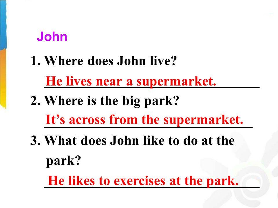 John 1. Where does John live. _______________________________ 2.