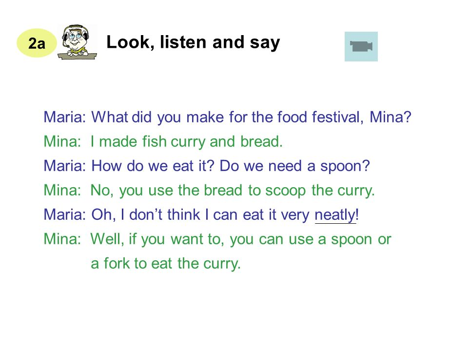 2a Look, listen and say ☆ What did Mina make for the food festival.
