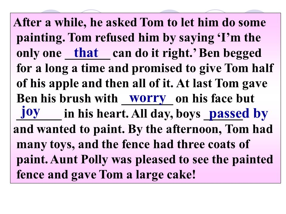 After a while, he asked Tom to let him do some painting.