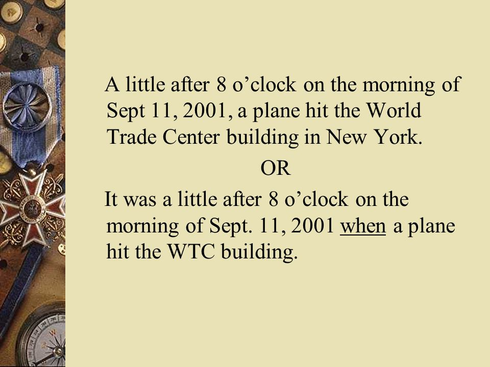 A little after 8 o'clock on the morning of Sept 11, 2001, a plane hit the World Trade Center building in New York.