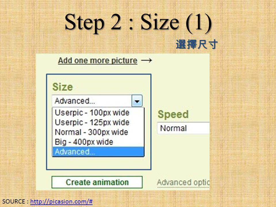 Step 2 : Size (1) 選擇尺寸 SOURCE : http://picasion.com/#http://picasion.com/#