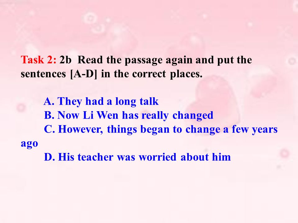 Task 2: 2b Read the passage again and put the sentences [A-D] in the correct places.