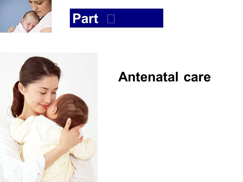 浙大医学院附属妇产科医院产科 Company LOG Part Ⅲ Antenatal care